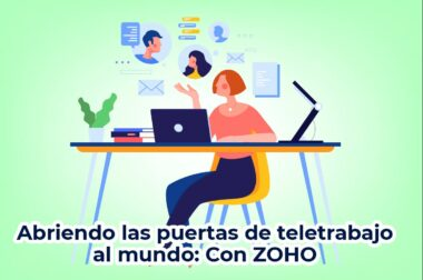 Abriendo las puertas de Teletrabajo al mundo: con ZOHO